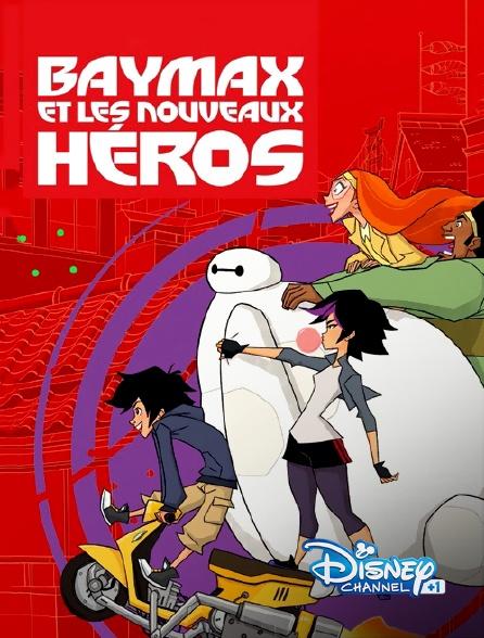Disney Channel +1 - Baymax et les nouveaux héros