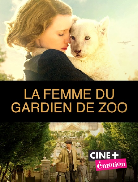 Ciné+ Emotion - La femme du gardien de zoo