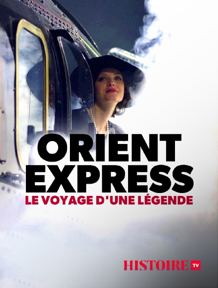 HISTOIRE TV - Orient-Express, le voyage d'une légende