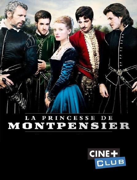 Ciné+ Club - La princesse de Montpensier