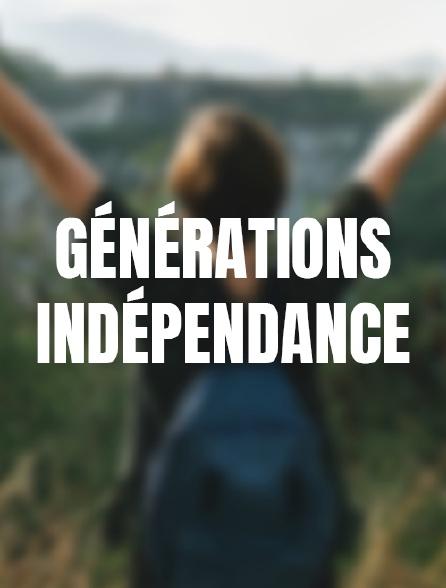 Générations indépendance