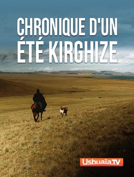 Ushuaïa TV - Chronique d'un été Kirghize