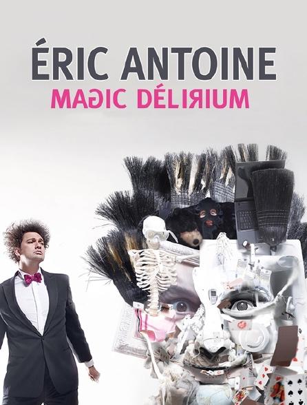 Eric Antoine : Magic Delirium