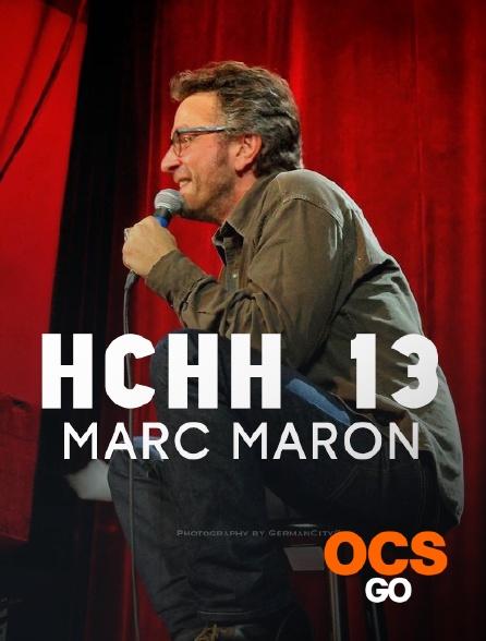 OCS Go - HCHH 13 : Marc Maron
