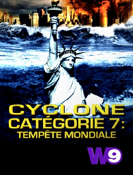 W9 - Cyclone catégorie 7 : tempête mondiale