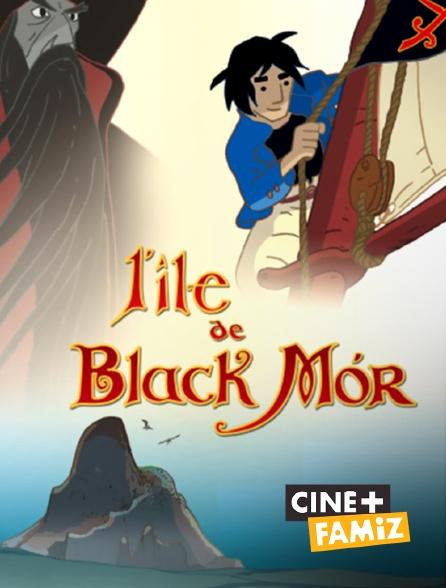 Ciné+ Famiz - L'île de Black Mór