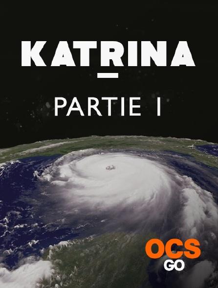 OCS Go - Katrina - Partie 1