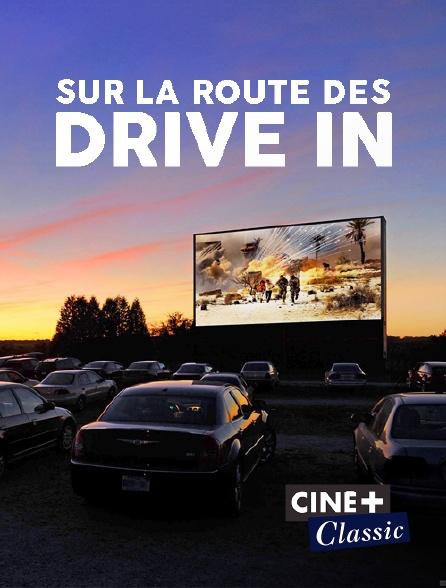 Ciné+ Classic - Sur la route des drive in
