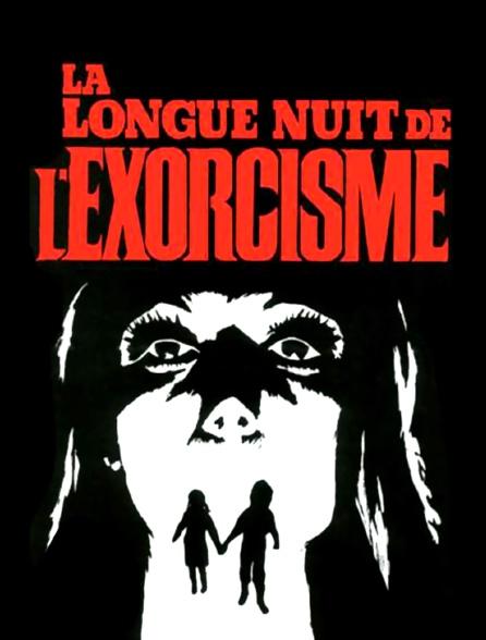 La longue nuit de l'exorcisme