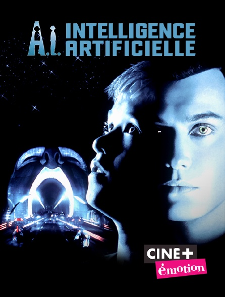Ciné+ Emotion - A.I., Intelligence artificielle
