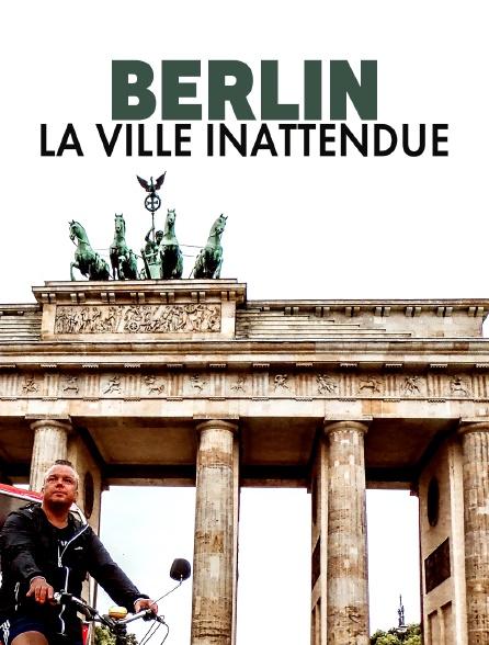 Berlin, la ville inattendue