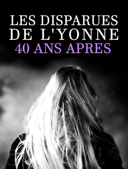 Les disparues de l'Yonne, 40 ans après