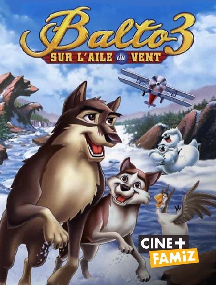 Ciné+ Famiz - Balto 3 : Sur l'aile du vent