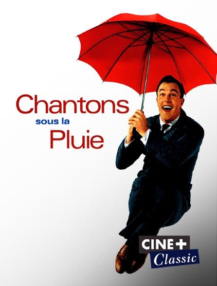Ciné+ Classic - Chantons sous la pluie