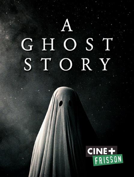 Ciné+ Frisson - A Ghost Story