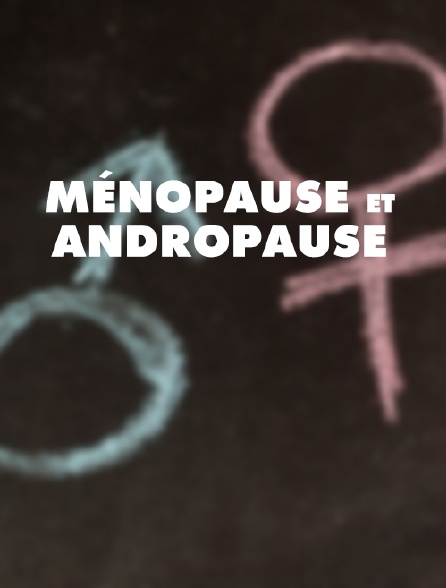 Ménopause et andropause