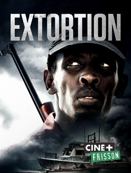 Ciné+ Frisson - Extorsion