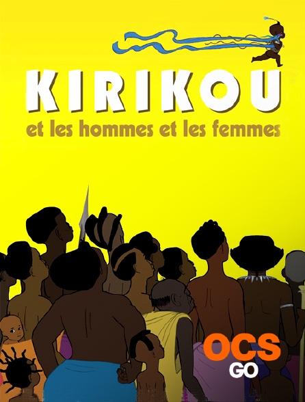 OCS Go - Kirikou et les hommes et les femmes