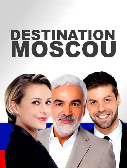 Destination Moscou