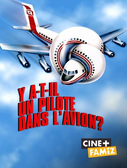 Ciné+ Famiz - Y a-t-il un pilote dans l'avion ?