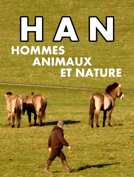 H.A.N. : hommes, animaux et nature