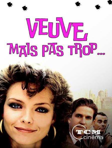 TCM Cinéma - Veuve, mais pas trop...