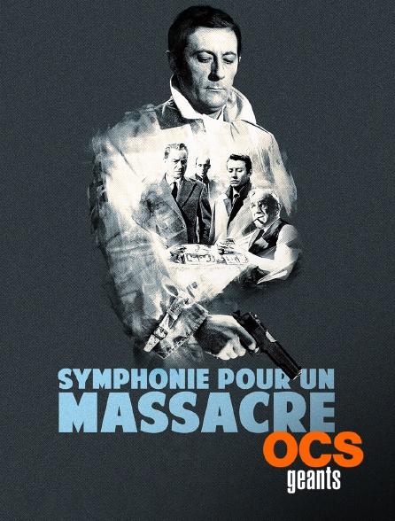 OCS Géants - Symphonie pour un massacre
