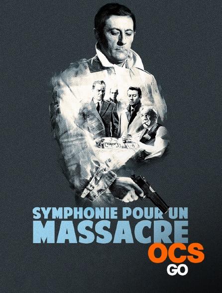 OCS Go - Symphonie pour un massacre