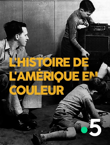 France 5 - L'histoire de l'Amérique en couleur