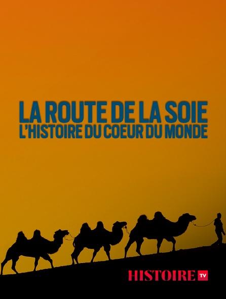 HISTOIRE TV - La route de la Soie, l'histoire du coeur du monde
