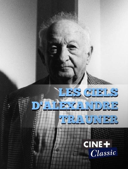 Ciné+ Classic - Les ciels d'Alexandre Trauner