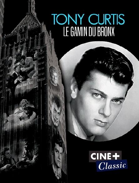 Ciné+ Classic - Tony Curtis, le gamin du Bronx