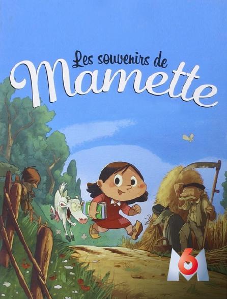 M6 - Les souvenirs de Mamette