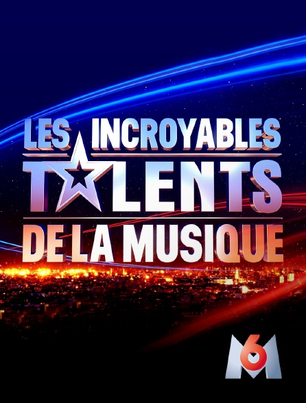 M6 - Les incroyables talents de la musique