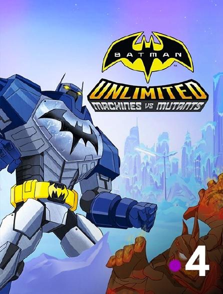 France 4 - Batman Unlimited : Machines contre Mutants