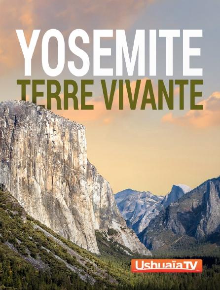 Ushuaïa TV - Yosemite, terre vivante