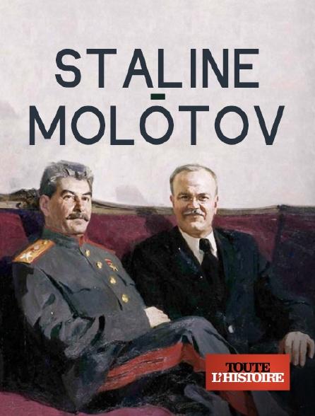 Toute l'histoire - Staline-Molotov