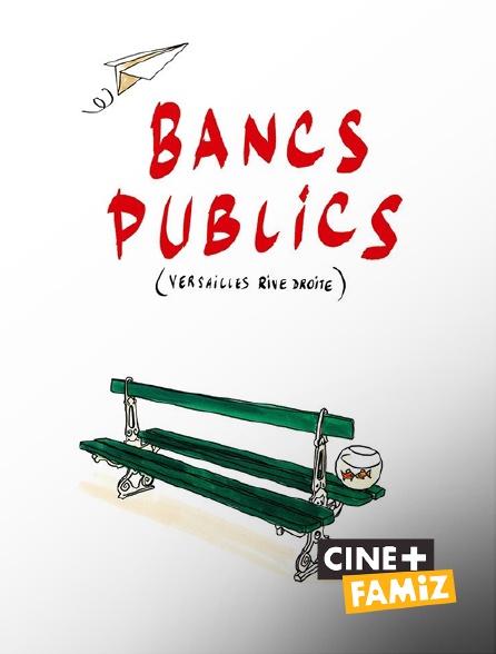 Ciné+ Famiz - Bancs publics (Versailles rive droite)
