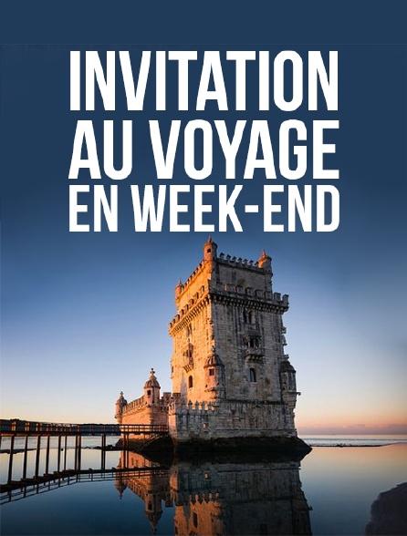 Invitation au voyage en week-end