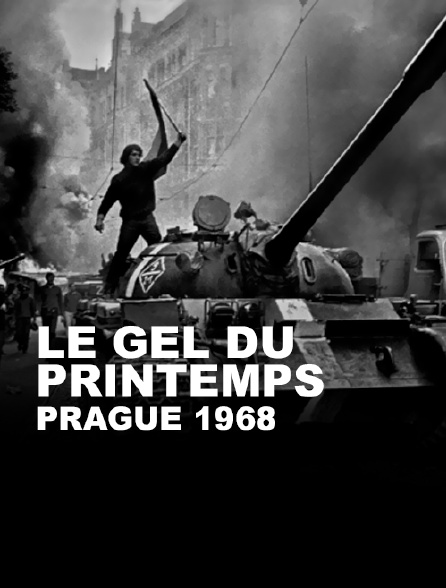 Le gel du printemps, Prague 1968