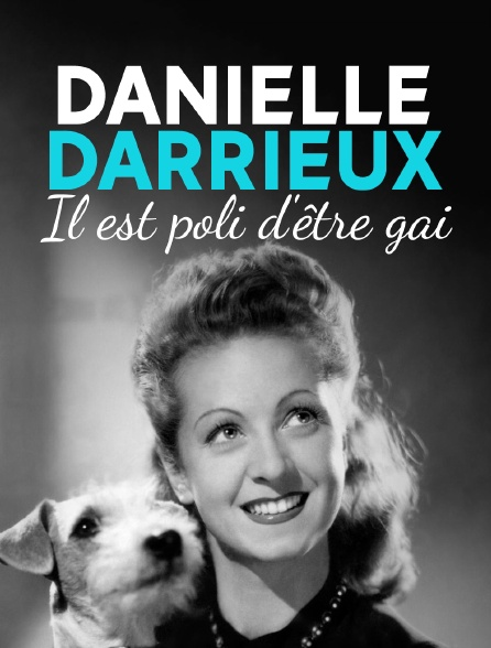 Danielle Darrieux : il est poli d'être gai