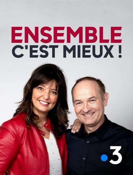 France 3 - Ensemble c'est mieux !