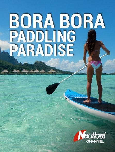 Nautical Channel - Bora Bora Paddling Paradise