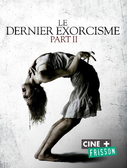 Ciné+ Frisson - Le dernier exorcisme : Part II