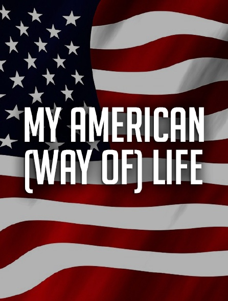 My American (Way of) Life