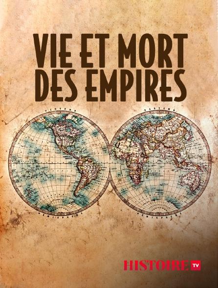 HISTOIRE TV - Vie et mort des empires