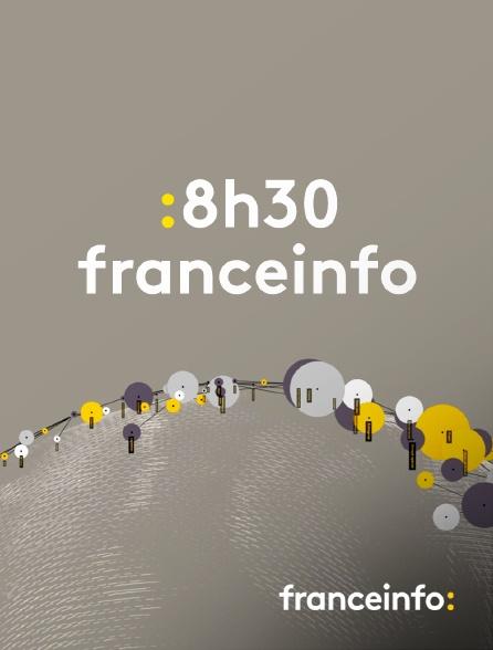 franceinfo: - 8h30 franceinfo