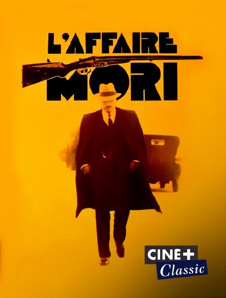 Ciné+ Classic - L'affaire Mori