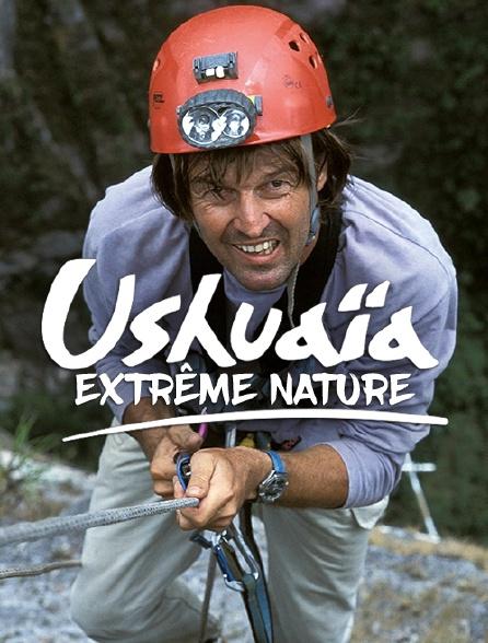 Ushuaïa extrême nature