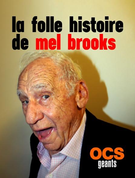 OCS Géants - La folle histoire de Mel Brooks